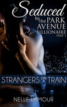 Strangers on a Train (Seduced by the Park Avenue Billionaire: Part 1)