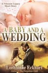 A Baby and a Wedding (The Friessen Legacy, #1.5)