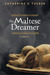The Maltese Dreamer by Catherine V. Tucker