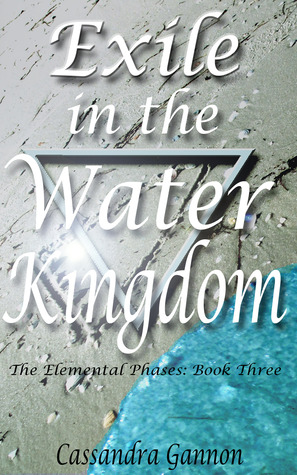Exile in the Water Kingdom (Elemental Phases Vol.3)