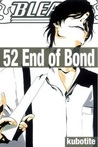 Bleach, Vol. 52: End of Bond (Bleach #52)