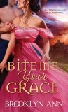 Bite Me, Your Grace (Bite Me, Your Grace, #1)