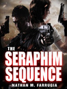 The Seraphim Sequence by Nathan M. Farrugia