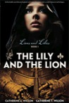 The Lily and the Lion (Lions and Lilies, #1)