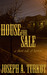 House For Sale a short tale of horror by Joseph A. Turkot
