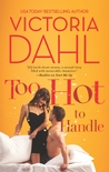 Too Hot to Handle by Victoria Dahl