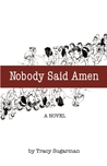 Nobody Said Amen: A Novel