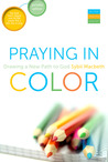 Praying In Color: Drawing a New Path to God--Portable Edition