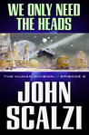 We Only Need the Heads (The Human Division, #3)