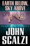 Earth Below, Sky Above by John Scalzi