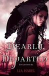 Dearly, Departed by Lia Habel