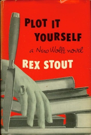 Plot it Yourself (Nero Wolfe, #32)