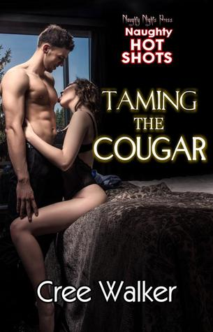 Naughty Hot Shots - Taming The Cougar by Cree Walker