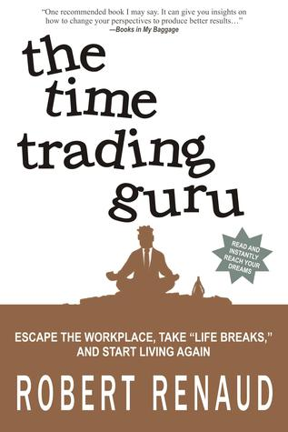 The Time Trading Guru by Robert  Renaud