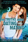 The Truths about Dating and Mating by Jaycee DeLorenzo