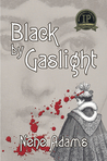 Black by Gaslight (Gaslight, #1)