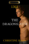 1303 - The Dragonslayer (The 13th Floor series, #3)