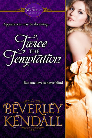 Twice the Temptation by Beverley Kendall