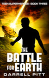 The Battle for Earth (Teen Superheroes, #3)