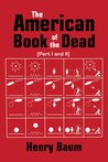 The American Book of the Dead Part I & II