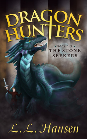 The Stone Seekers (Dragon Hunters #1)