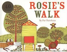 Rosie's Walk by Pat Hutchins