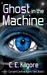 Ghost in the Machine by C.E. Kilgore