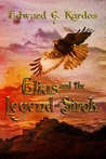 Elias and The Legend of Sirok by Edward G. Kardos