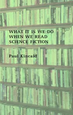 What It Is We Do When We Read Science Fiction