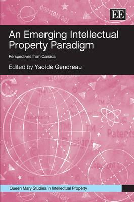 An Emerging Intellectual Property Paradigm by Ysolde Gendreau