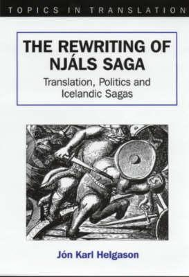 The Rewriting of Njals Saga by Jon Karl Helgason