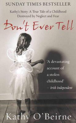 Don't Ever Tell by Kathy O'Beirne