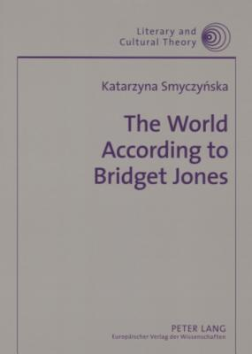 The World According to Bridget Jones: Discourses of Identity in Chicklit Fictions
