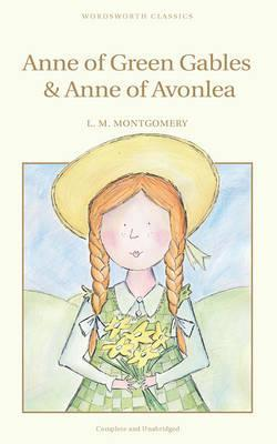 Anne of Green Gables & Anne of Avonlea by L.M. Montgomery