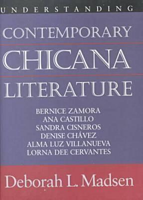 Understanding Contemporary Chicana Literature by Deborah L. Madsen