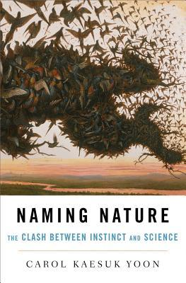 Naming Nature by Carol Kaesuk Yoon