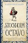 The Stockholm Octavo. by Karen Engelmann
