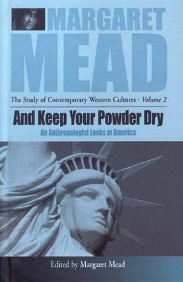 And Keep Your Powder Dry by Margaret Mead