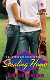 Stealing Home (Diamonds and Dugouts, #1)