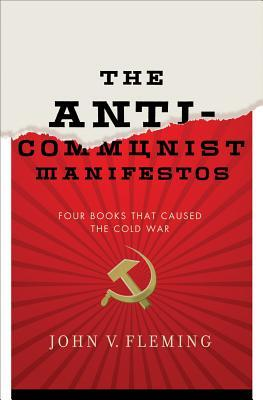 The Anti-Communist Manifestos by John V. Fleming