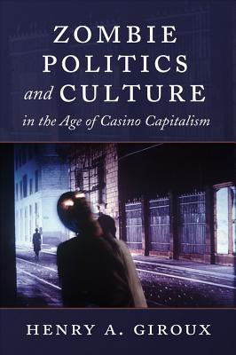Cover: Zombie Politics and Culture ... Casino Capitalism