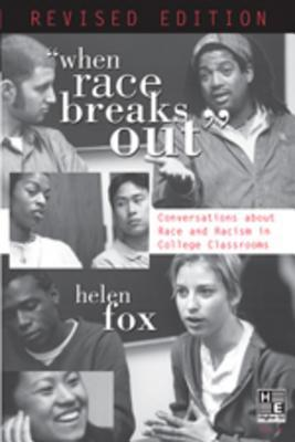 """When Race Breaks Out"": Conversations About Race and Racism in College Classrooms"
