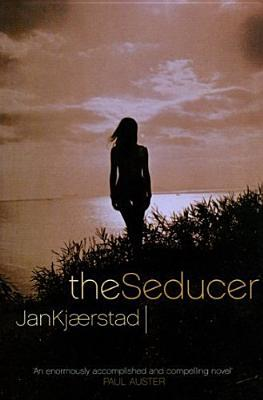 The Seducer by Jan Kjærstad