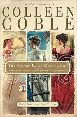 The Mercy Falls Collection: The Lightkeeper's Daughter, The Lightkeeper's Bride, The Lightkeeper's Ball (Mercy Falls #1-3)