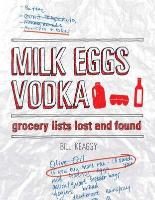 Milk Eggs Vodka by Bill Keaggy