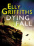 Dying Fall by Elly Griffiths