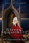Eternal Immortality by K.S. Haigwood