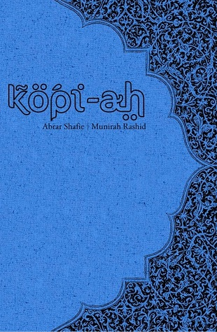 KOPI-AH by Abrar Shafie