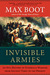 Invisible Armies: An Epic History of Guerilla Warfare from Ancient Times to the Present