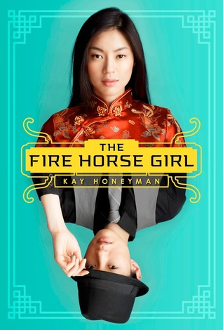 The Fire Horse Girl by Kay Honeyman